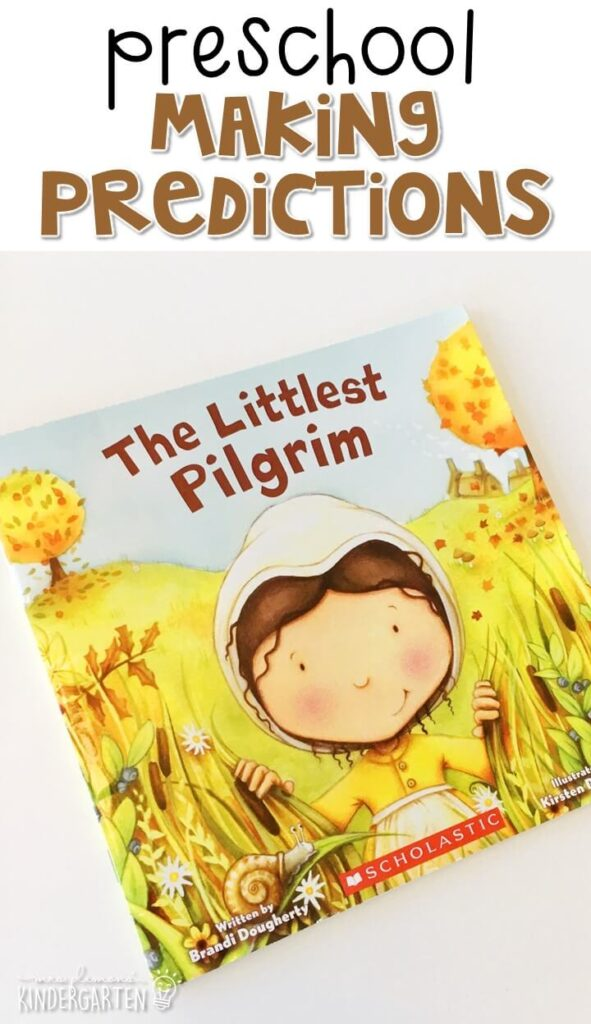 """Practice making predictions with """"The Littlest Pilgrim"""" by Brandi Dougherty. Great for a Thanksgiving theme in tot school, preschool, or even kindergarten!"""