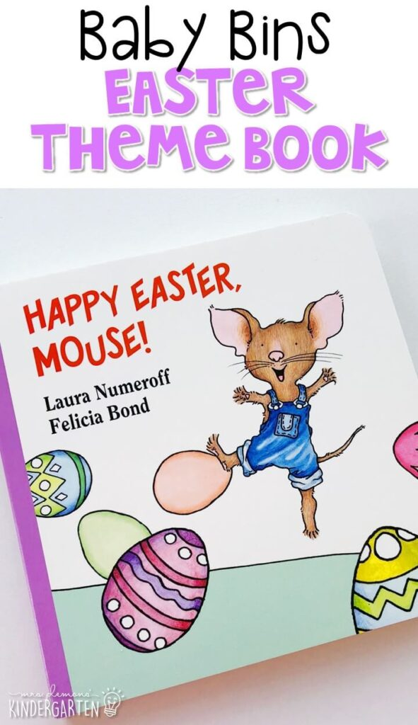 """""""Happy Easter Mouse!"""" by Laura Numeroff is one of our favorite Easter themed read alouds. It is a great way to review and reinforce color names with a holiday theme. These Baby Bin plans are perfect for learning with little ones between 12-24 months old."""