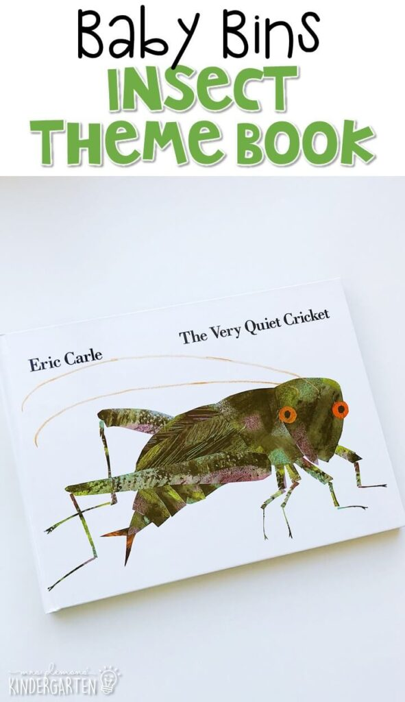"""""""The Very Quiet Cricket"""" by Eric Carle has repetitive text and sweet cricket sound at the end which make it just the right length to hold little ones attention with a fun surprise at the end to kick off our insect theme. These Baby Bin plans are perfect for learning with little ones between 12-24 months old."""