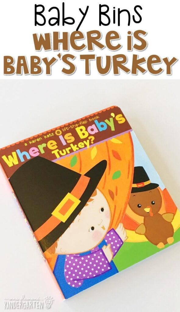 """""""Where is Baby's Turkey"""" is our favorite Thanksgiving themed read aloud. These Baby Bin plans are perfect for learning with little ones between 12-24 months old."""